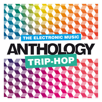 Various Artists / - The Electronic Music Anthology : Trip-Hop