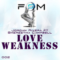 Jordan Rivera - Love Weakness 2011 Remixes