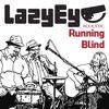 Running Blind - EP by Lazy Eye