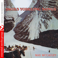 Max McCauley - Swiss Yodeling Songs (Digitally Remastered)
