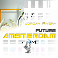 Jordan Rivera - Jordan Rivera Presents: Future Amsterdam vol.1