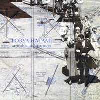 Porya Hatami - Arrivals And Departures