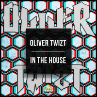Oliver Twizt - In The House