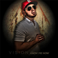Vision - They Know Me Now