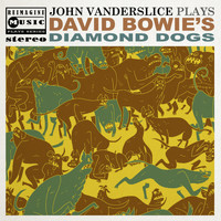 John Vanderslice - John Vanderslice Plays David Bowie's Diamond Dogs