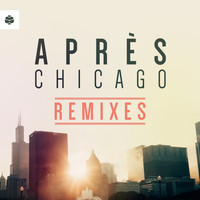 Après - Chicago (The Remixes)