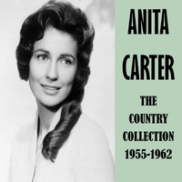 Anita Carter - The Country Collection 1955-1962