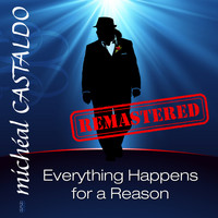 Micheal Castaldo - Everything Happens for a Reason (Remastered)