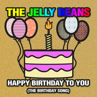 The Jelly Beans - Happy Birthday to You (The Birthday Song)