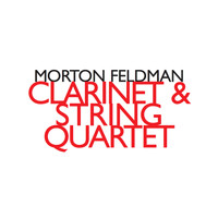 Morton Feldman - Morton Feldman: Clarinet & String Quartet