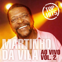 Martinho Da Vila - Top Hits Ao Vivo, Vol. 2