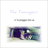 The Teenagers - E la Pioggia Che Va