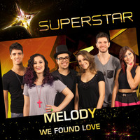 Melody - We Found Love (Superstar) - Single