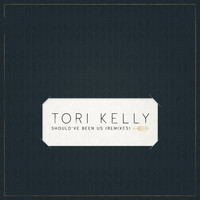 Tori Kelly - Should've Been Us (Remixes)