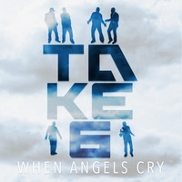 Take 6 - When Angels Cry