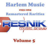 The Hearts - Harlem Music 1955-1965 Remastered Rarities Vol. 5
