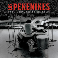 Los Pekenikes - From Ventures to Shadows