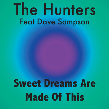 The Hunters - Sweet Dreams Are Made of This
