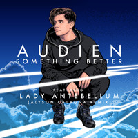 Audien - Something Better (Alyson Calagna Extended Mix)