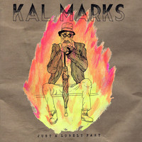Kal Marks - Just A Lonely Fart