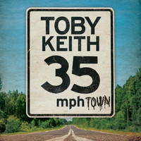 Toby Keith - 35MPH Town
