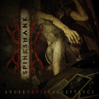 Spineshank - Anger Denial Acceptance (Explicit)