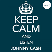 Johnny Cash - Keep Calm and Listen Johnny Cash (Vol. 01)