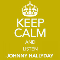 Johnny Hallyday - Keep Calm and Listen Johnny Hallyday