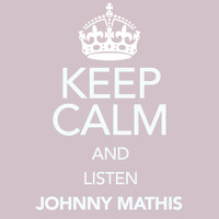 Johnny Mathis - Keep Calm and Listen Johnny Mathis
