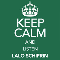 Lalo Schifrin - Keep Calm and Listen Lalo Schifrin
