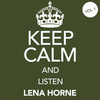 Lena Horne - Keep Calm and Listen Lena Horne (Vol. 01)