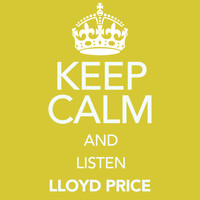 Lloyd Price - Keep Calm and Listen Lloyd Price