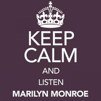 Marilyn Monroe - Keep Calm and Listen Marilyn Monroe