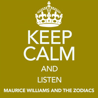 Maurice Williams and the Zodiacs - Keep Calm and Listen Maurice Williams and the Zodiacs