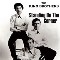 The King Brothers - Standing on the Corner