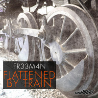 Fr33m4n - Flattened by Train