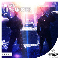 Joe Tapia - City Gangster