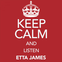 Etta James - Keep Calm and Listen Etta James