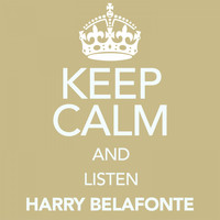 Harry Belafonte - Keep Calm and Listen Harry Belafonte