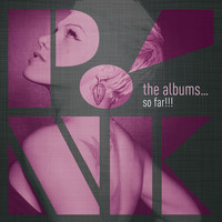 P!nk - The Albums...So Far!!! (Explicit)