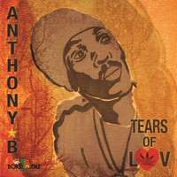 Anthony B - Tears Of Luv