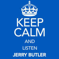 Jerry Butler - Keep Calm and Listen Jerry Butler
