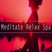 Meditation, Meditation spa and Relaxing Music - Meditate Relax Spa