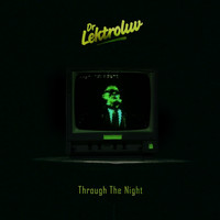 Dr. Lektroluv - Through The Night
