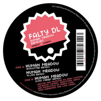 FaltyDL - Human Meadow Remixes