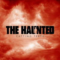 The Haunted - Cutting Teeth