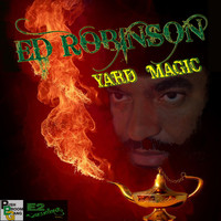 Ed Robinson - Yard Magic
