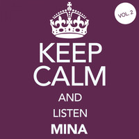 Mina - Keep Calm and Listen Mina (Vol. 02)