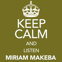 Miriam Makeba - Keep Calm and Listen Miriam Makeba