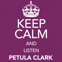 Petula Clark - Keep Calm and Listen Petula Clark